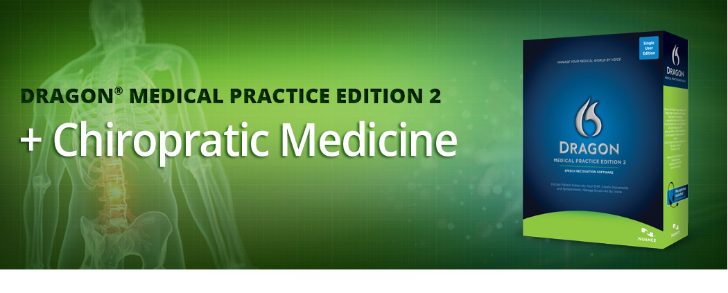 Dragon Medical Practice Edition 2 and Chiropractic Medicine